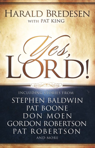Yes, Lord!  -     By: Harald Bredesen, Pat King