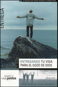 Entregando Tu Vida Para El Gozo De Dios, Surrendering Your Life  For God's Pleasure  -     By: Brett Eastman, Dee Eastman, Todd Wendorff