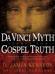 The Da Vinci Myth versus the Gospel Truth - eBook  -     By: D. James Kennedy, Jerry Newcombe