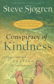 Conspiracy of Kindness, Revised and Updated: A Unique Approach to Sharing the Love of Jesus  -     By: Steve Sjogren
