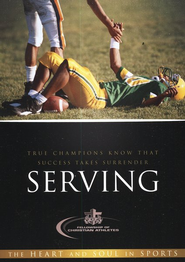 Serving: True Champions Know That Success Takes Surrender  -     By: Fellowship of Christian Athletes