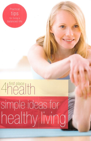 First Place 4 Health: Simple Ideas For Healthy Living   -     By: First Place 4 Health