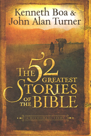 The 52 Greatest Stories of the Bible: A Devotional Study  -     By: Kenneth Boa, John Turner