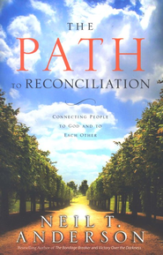 The Path to Reconciliation: Connecting People to God and Each Other  -     By: Neil T. Anderson