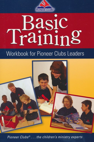 Basic Training Workbook for Leaders  -     By: Pioneer Clubs