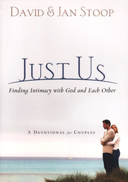 Just Us: Finding Intimacy with God and Each Other  -              By: David Stoop, Jan Stoop
