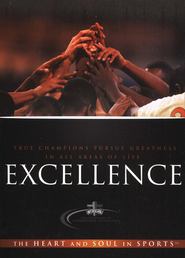 Excellence: The Heart and Soul in Sports  -     By: Fellowship of Christian Athletes