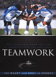 Teamwork: The Heart and Soul in Sports  -     By: Fellowship of Christian Athletes