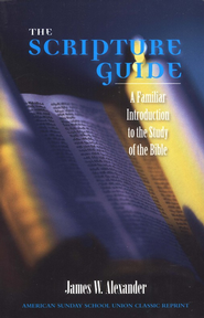 The Scripture Guide  -     By: James W. Alexander