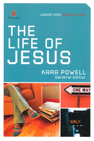 The Life of Jesus: Uncommon Junior High Edition  -     Edited By: Kara Powell
