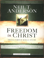 Freedom in Christ Leader's Guide  -     By: Neil T. Anderson