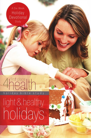 First Place 4 Health: Light & Healthy Holidays,   6 Week Devotional Study  -     By: First Place 4 Health