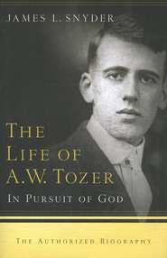 The Life of A.W. Tozer: In Pursuit of God - Slightly Imperfect  -              By: James Snyder