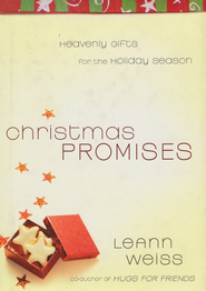 Christmas Promises: Heavenly Gifts for the Holiday Season  -     By: LeAnn Weiss