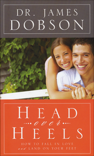 Head Over Heals: How to Fall in Love and Land on Your Feet  -              By: Dr. James Dobson
