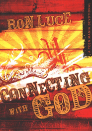 Connecting With God   -     By: Ron Luce