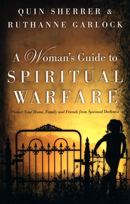 A Woman's Guide to Spiritual Warfare, Updated   -     By: Quin Sherrer, Ruthanne Garlock