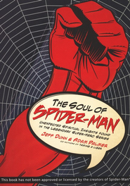 The Soul of Spider-Man: Unexpected Spiritual Insights from the Legendary Superhero  -     By: Jeff Dunn, Adam Palmer