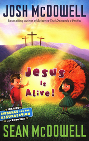 Jesus Is Alive! Evidence for the Resurrection, Children's Edition  -              By: Josh McDowell, Sean McDowell