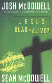 Jesus: Dead or Alive? Evidence for the Resurrection, Teen Edition  -     By: Josh McDowell, Sean McDowell