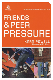 Friends & Peer Pressure : Uncommon Junior High Group Study  -     Edited By: Kara Powell