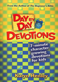 Day by Day Devotions 7-minute character growing devotions for kids  -     By: Karyn Henley