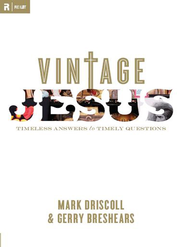 Vintage Jesus: Timeless Answers to Timely Questions - eBook  -     By: Mark Driscoll, Gerry Breshears