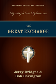 The Great Exchange: My Sin for His Righteousness - eBook  -     By: Jerry Bridges, Robert C. Bevington