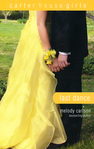 Last Dance  -     By: Melody Carlson