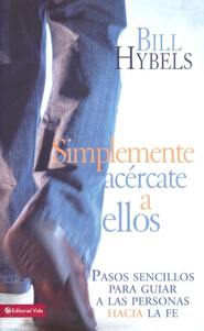 Simplemente Ac&#233rcate a Ellos  (Just Walk Across the Room)   -     By: Bill Hybels