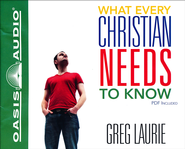 What Every Christian Needs to Know Unabridged Audiobook on CD  -              By: Greg Laurie