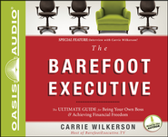 The Barefoot Executive: The Ultimate Guide to Being Your Own Boss and Achieving Financial Freedom Unabridged Audiobook on CD  -     By: Carrie Wilkerson