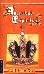 Autoridad Espiritual, Edición de Bolsillo  (Spiritual Authority, Pocket Ed.)  -              By: Watchman Nee