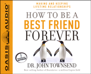How To Be A Best Friend Forever Unabridged Audiobook on CD  -              By: Dr. John Townsend