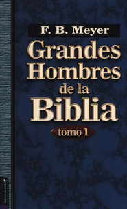 Grandes hombres de la Biblia Tomo 1 (Great Men of the Bible Volume 1)  -