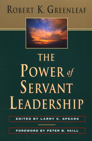 Power of Servant Leadership: Servant Leadership and Maturity  -     Edited By: Larry C. Spears     By: Robert K. Greenleaf, Peter Vaill
