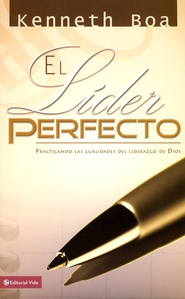 El L&#237der Perfecto (The Perfect Leader)                  -     By: Kenneth Boa