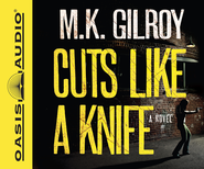 Cuts Like a Knife Unabridged Audiobook on CD  -              By: M.K. Gilroy