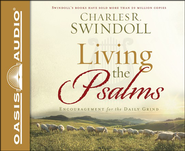 Living the Psalms: Encouragement for the Daily Grind Unabridged Audiobook on CD  -              By: Charles R. Swindoll