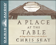 A Place at the Table: 40 Days of Solidarity with the Poor Unabridged Audiobook on CD  -              By: Chris Seay