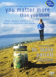 You Matter More: DVDs  -     By: Dr. Leslie Parrott