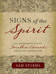 Signs of the Spirit: An Interpretation of Jonathan Edwards's Religious Affections - eBook  -     By: Sam Storms