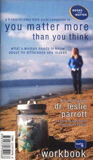 You Matter More: Workbook  -     By: Dr. Leslie Parrott