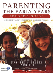 Parenting: The Early Years--Leader's Guide  -     By: Dr. Les Parrott, Dr. Leslie Parrott