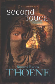 Second Touch, A. D. Chronicles Series #2   -     By: Bodie Thoene, Brock Thoene