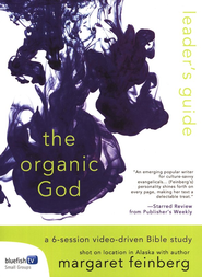 Organic God: Leader's Guide  -     By: Margaret Feinberg