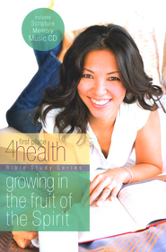 First Place 4 Health: Growing in the Fruit of the Spirit,  Bible Study with Scripture Memory CD  -     By: First Place 4 Health