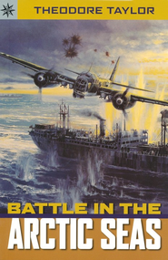 Battle in the Arctic Seas  -     By: Theodore Taylor