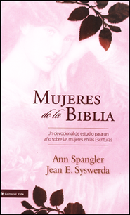 Mujeres de la Biblia  (Women of the Bible)  -     By: Ann Spangler, Jean El Syswerda