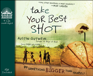 Take Your Best Shot: Do Something Bigger Than Yourself Unabridged Audiobook on CD  -              By: Austin Gutwein, Todd Hillard